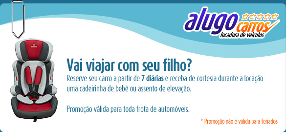 Reserve seu carro a partir de 7 diárias e receba de cortesia durante a locação uma cadeirinha de bebê ou assento de elevação.